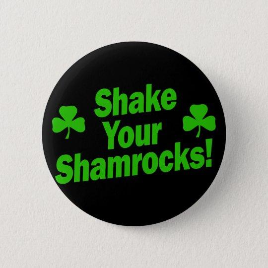 Shake Your Shamrocks! 6 Cm Round Badge