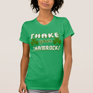 Shake Your Shamrocks T-Shirt