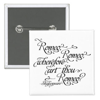 Shakespeare Button, Romeo and Juliet Quote 15 Cm Square Badge