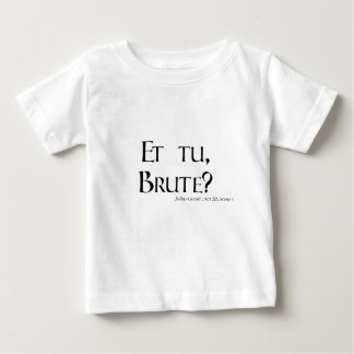 Shakespeare Caesar Quote Products - Et tu, Brute? Tshirts