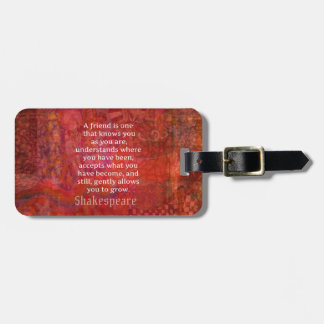 Shakespeare FRIENDSHIP Quote Luggage Tag