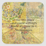 "Shakespeare funny quote ""I like this place.... Square Sticker"