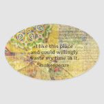 "Shakespeare funny quote ""I like this place.... Oval Stickers"