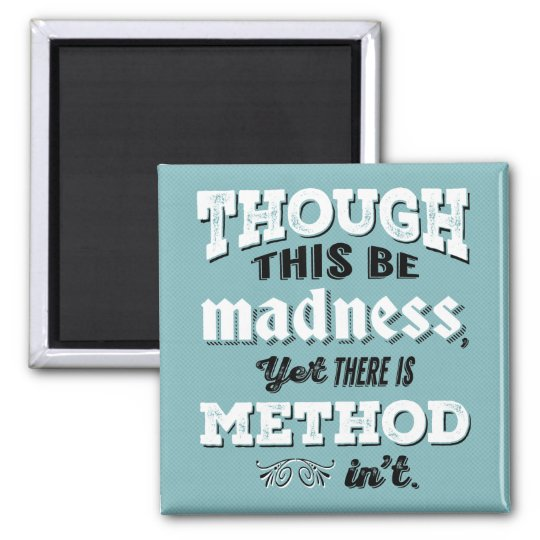 Shakespeare Hamlet Quote - Though This Be Madness Square Magnet