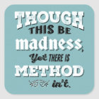 Shakespeare Hamlet Quote - Though This Be Madness Square Sticker