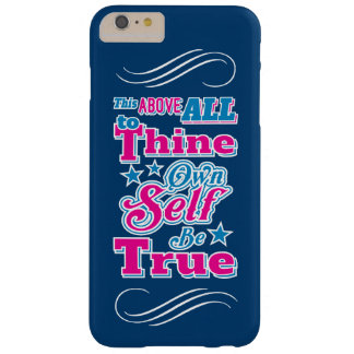 Shakespeare Hamlet To Thine Own Self Be True Quote Barely There iPhone 6 Plus Case