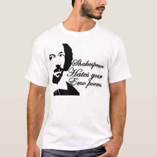 Shakespeare hates emo poems T-Shirt