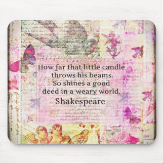 Shakespeare  inspirational quote about good deeds mouse mat
