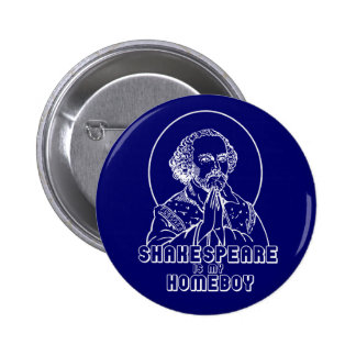 Shakespeare Is My Homeboy 6 Cm Round Badge