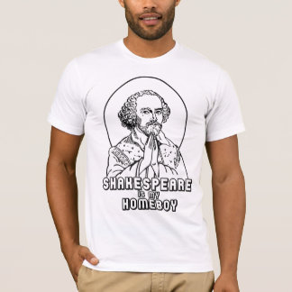 Shakespeare is my Homeboy T-Shirt
