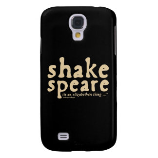 Shakespeare - it's an Elizabethan thing Samsung Galaxy S4 Cases