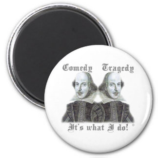 Shakespeare - It's what I do! 6 Cm Round Magnet