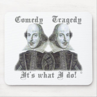 Shakespeare - It's what I do! Mouse Mat