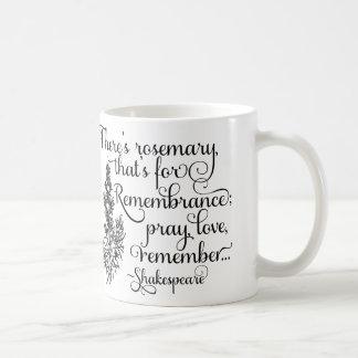 Shakespeare Mug, Rosemary for Remembrance, Hamlet Coffee Mug