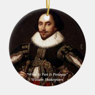 Shakespeare Past Is Prologue Quote Round Ceramic Decoration