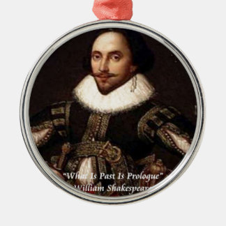 Shakespeare Past Is Prologue Quote Silver-Colored Round Decoration