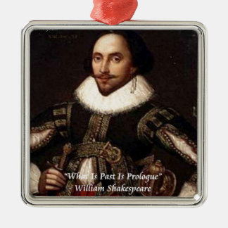 Shakespeare Past Is Prologue Quote Silver-Colored Square Decoration