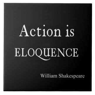 Shakespeare Personalized Quote Action is Eloquence Large Square Tile