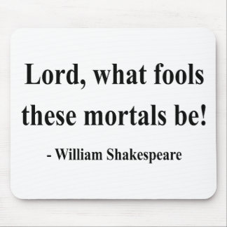 Shakespeare Quote 1a Mouse Mat