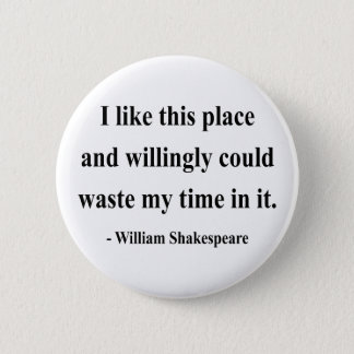 Shakespeare Quote 6a 6 Cm Round Badge