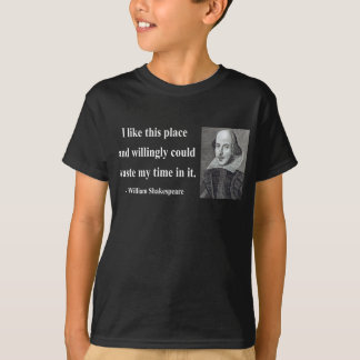 Shakespeare Quote 6b T-Shirt