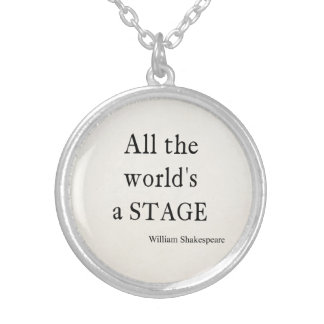 Shakespeare Quote All the World s a Stage Quotes Pendant
