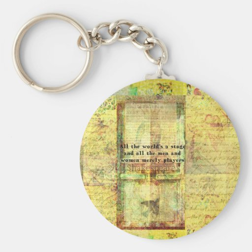 Shakespeare quote All the world's a stage ART Key Chain