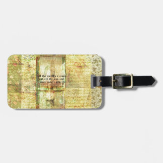 Shakespeare quote All the world's a stage ART Luggage Tag