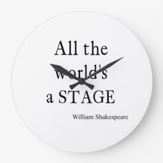 Shakespeare Quote All the World's a Stage Quotes Large Clock
