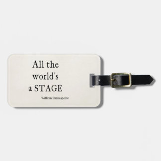 Shakespeare Quote All the World's a Stage Quotes Luggage Tag