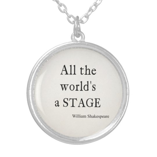 Shakespeare Quote All the World's a Stage Quotes
