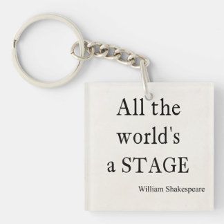 Shakespeare Quote All the World's a Stage Quotes Single-Sided Square Acrylic Key Ring