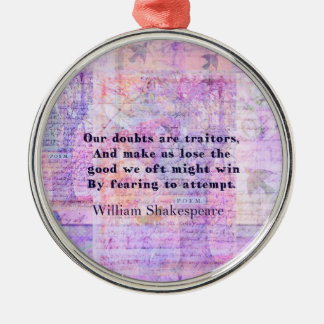 Shakespeare quote COURAGE FEAR with art Christmas Ornament