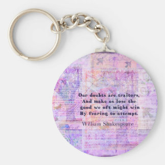 Shakespeare quote COURAGE FEAR with art Key Ring
