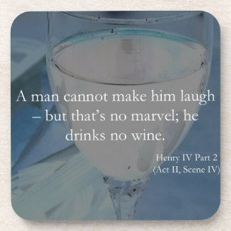 Shakespeare Quote He Drinks No Wine Coaster