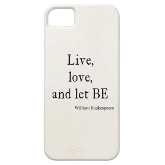 Shakespeare Quote Live, Love, and Let Be Quotes Barely There iPhone 5 Case