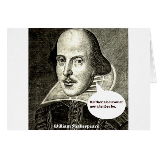 Shakespeare-quote; Neither a borrower nor a lender Card