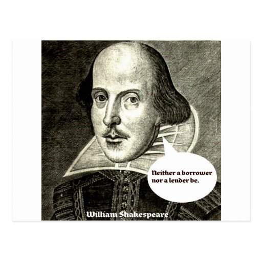 Shakespeare-quote; Neither a borrower nor a lender Post Cards