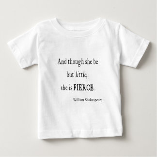 Shakespeare Quote She Be Little But Fierce Quotes Baby T-Shirt