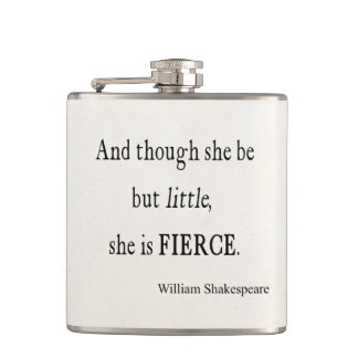 Shakespeare Quote She Be Little But Fierce Quotes Flask