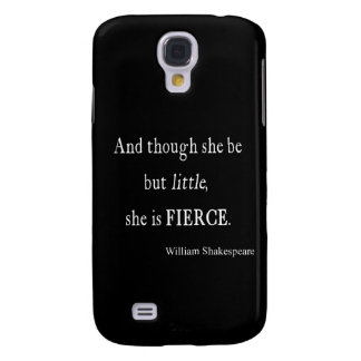 Shakespeare Quote She Be Little But Fierce Quotes Galaxy S4 Case