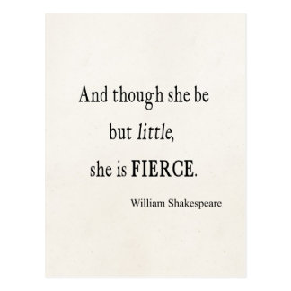 Shakespeare Quote She Be Little But Fierce Quotes Postcard