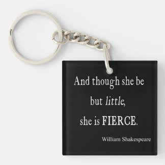 Shakespeare Quote She Be Little But Fierce Quotes Single-Sided Square Acrylic Key Ring