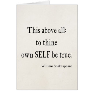 Shakespeare Quote To Thine Own Self Be True Quotes Greeting Card
