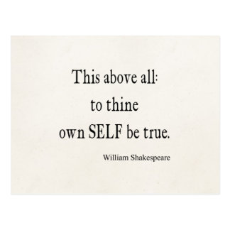 Shakespeare Quote To Thine Own Self Be True Quotes Postcard