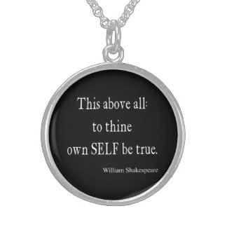 Shakespeare Quote To Thine Own Self Be True Quotes Round Pendant Necklace