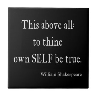 Shakespeare Quote To Thine Own Self Be True Quotes Small Square Tile