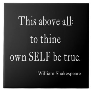 Shakespeare Quote To Thine Own Self Be True Quotes Tiles