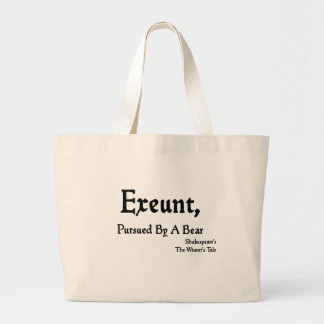 Shakespeare Quotes: Exeunt, Pursued by Bear! Large Tote Bag