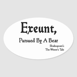 Shakespeare Quotes Exeunt Pursued by Bear Oval Stickers